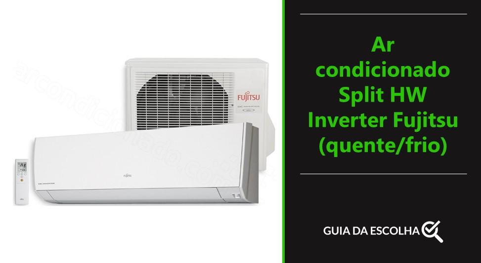Ar condicionado Split HW Inverter Fujitsu (quente/frio)